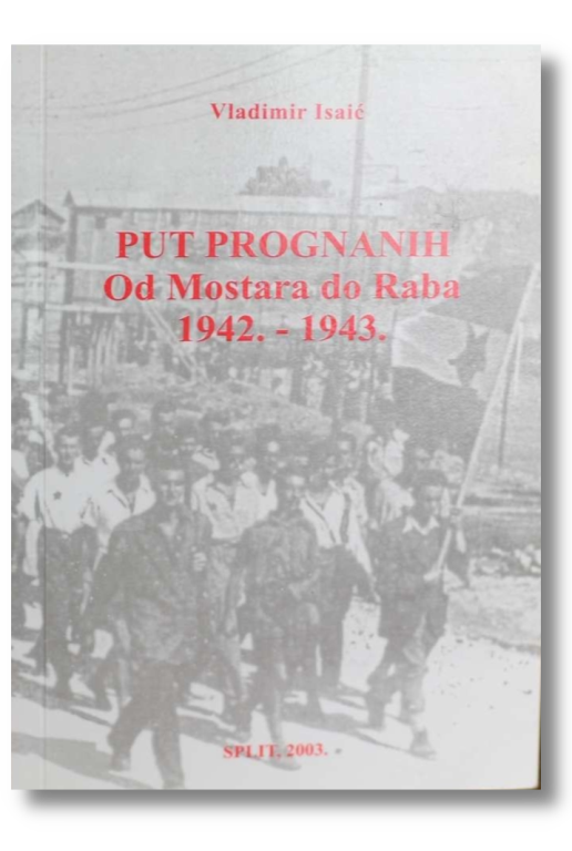 Put prognanih. Od Mostara do Raba 1942-1943