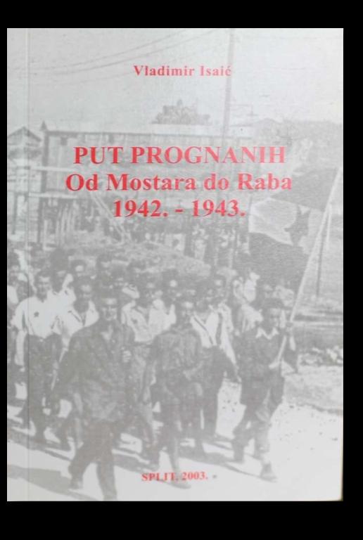 Put prognanih. Od Mostara do Raba 1942-1943